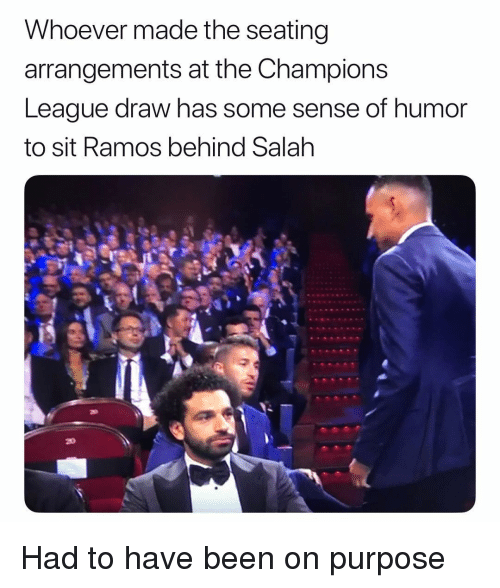 Soccer, Sports, and Champions League: Whoever made the seating  arrangements at the Champions  League draw has some sense of humor  to sit Ramos behind Salah Had to have been on purpose