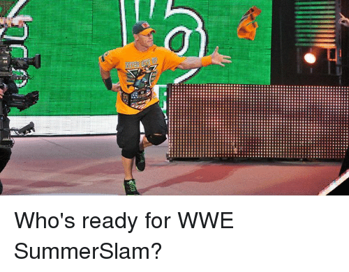 World Wrestling Entertainment, Summerslam, and Wwe Summerslam: Who's ready for WWE SummerSlam?