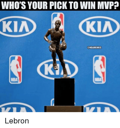 Nba, Lebron, and Kia: WHO'S YOUR PICK TO WIN MVP?  KIA  KIA  @NBAMEMES  NBA Lebron