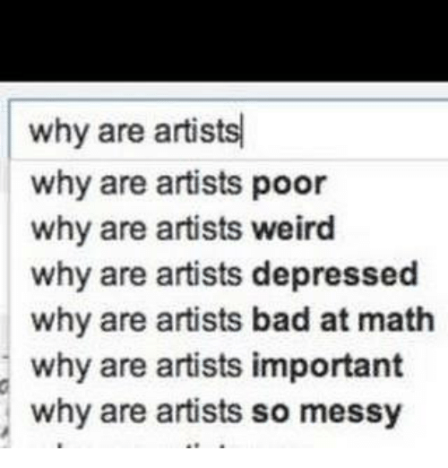 Bad At Math: why are artists  why are artists poor  why are artists weird  why are artists depressed  why are artists bad at math  why are artists important  why are artists so messy