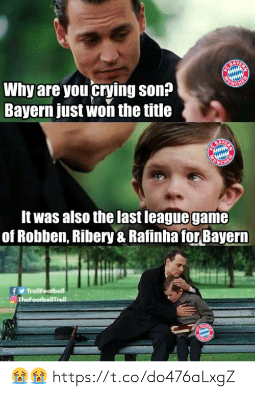 Bayern: Why are you crying son?  Bayern just won the title  It was also the last leaguegame  of Robben, Ribery & Rafinha for Bayern 😭😭 https://t.co/do476aLxgZ
