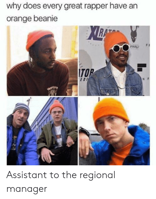 Orange, Edi, and Why: why does every great rapper have an  orange beanie  ITO  EDI Assistant to the regional manager