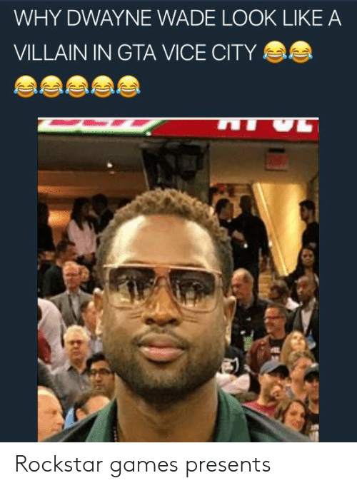 Dwayne Wade, Games, and Villain: WHY DWAYNE WADE LOOK LIKE A  VILLAIN IN GTA VICE CITY Rockstar games presents