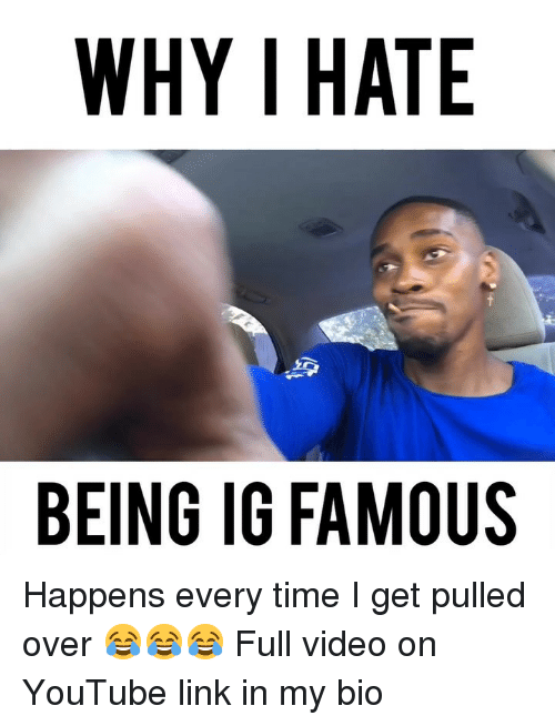 Happens Every Time: WHY I HATE  BEING IG FAMOUS Happens every time I get pulled over 😂😂😂 Full video on YouTube link in my bio