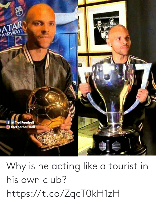 Tourist: Why is he acting like a tourist in his own club? https://t.co/ZqcT0kH1zH