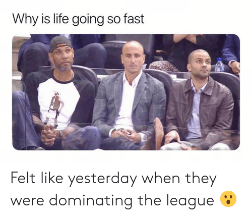 Dominating: Why is life going so fast Felt like yesterday when they were dominating the league 😮