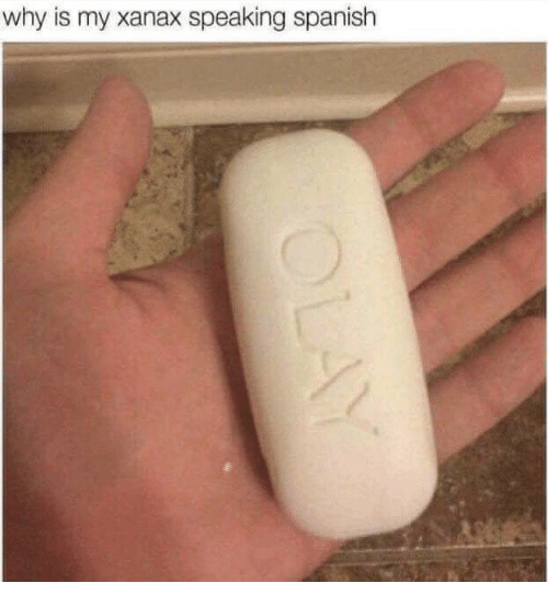 Spanish, Xanax, and Why: why is my xanax speaking spanish