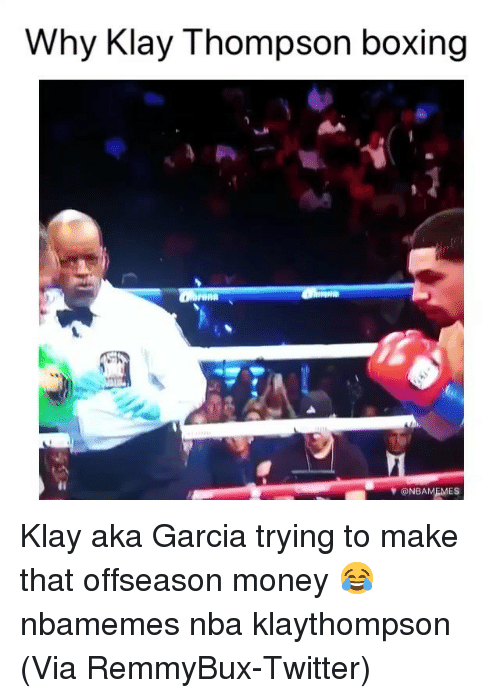 Basketball, Boxing, and Klay Thompson: Why Klay Thompson boxing  @NBAMEMES Klay aka Garcia trying to make that offseason money 😂 nbamemes nba klaythompson (Via ‪RemmyBux‬-Twitter)