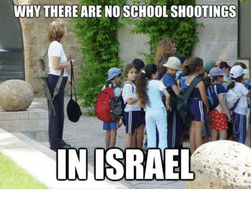 no school: WHY THERE ARE NO SCHOOL SHOOTINGS  INISRAEL