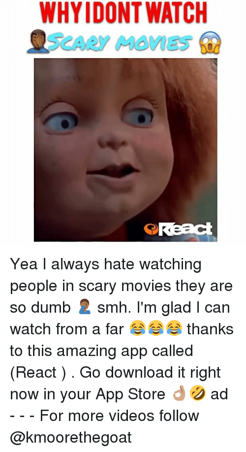 scari movie: WHYIDONTWATCH  QReact Yea I always hate watching people in scary movies they are so dumb 🤦🏾‍♂️ smh. I'm glad I can watch from a far 😂😂😂 thanks to this amazing app called (React ) . Go download it right now in your App Store 👌🏽🤣 ad - - - For more videos follow @kmoorethegoat
