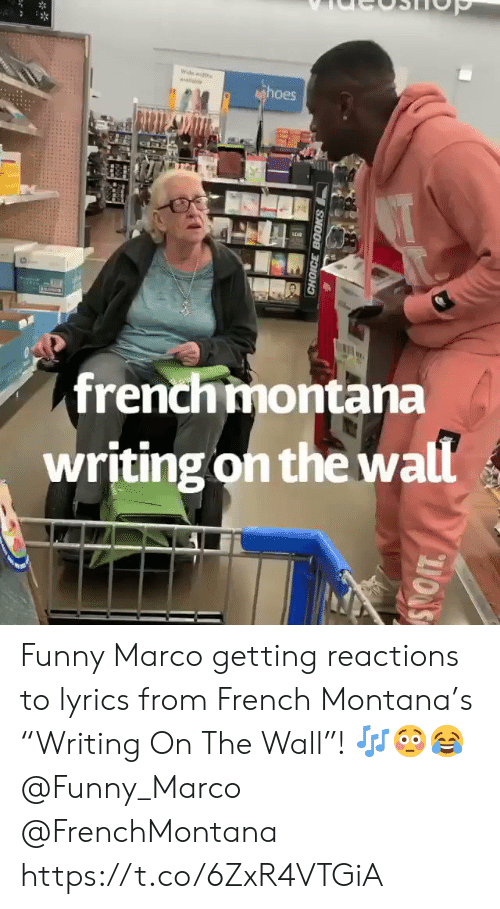 """French Montana: Wide wth  hoes  ahe  french montana  writing on the wall  EF  CHOICE BOOKS Funny Marco getting reactions to lyrics from French Montana's """"Writing  On The Wall""""! ??? @Funny_Marco @FrenchMontana https://t.co/6ZxR4VTGiA"""