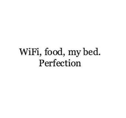 Food, Wifi, and Bed: WiFi, food, my bed.  Perfection