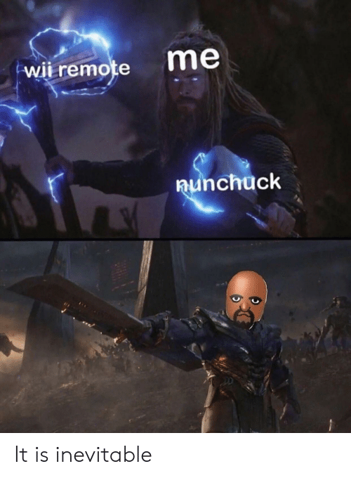 Wii, Remote, and Wii Remote: wii remote  me  nunchuck It is inevitable