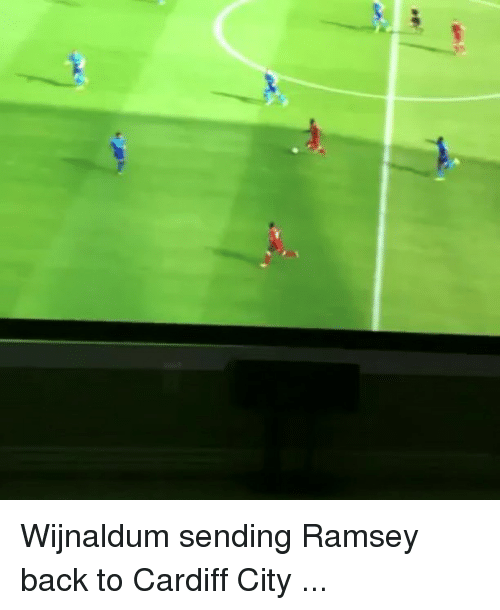 Memes, Back, and 🤖: Wijnaldum sending Ramsey back to Cardiff City ...