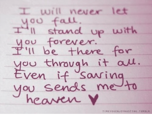 Fail, Heaven, and Tumblr: will neuex let  you fail  Il stand up with  ou forever.  'll be there for  ou throug  ven if sarin  h it au.  you sencds me  heaven Y  TIMEYOUENJOYWASTING TUMBLR