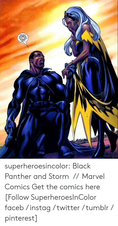 Facebook, Instagram, and Marvel Comics: WILL You  MARRY  ME? superheroesincolor:  Black Panther and Storm // Marvel Comics Get the comics here  [Follow SuperheroesInColor faceb / instag / twitter / tumblr / pinterest]