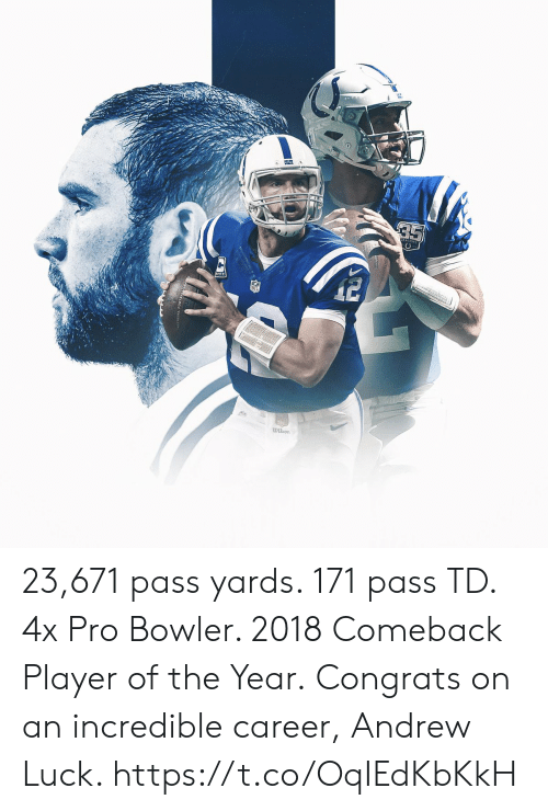 Andrew Luck: wilson 23,671 pass yards. 171 pass TD. 4x Pro Bowler. 2018 Comeback Player of the Year.  Congrats on an incredible career, Andrew Luck. https://t.co/OqIEdKbKkH