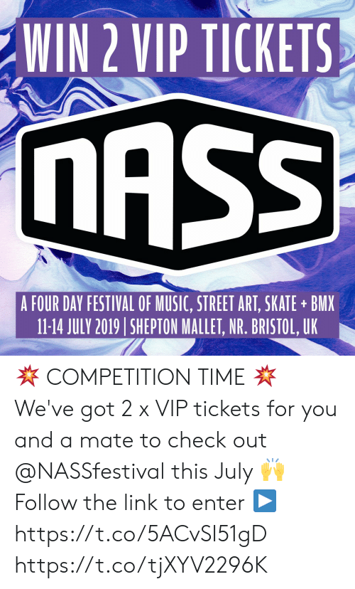 Memes, Music, and Link: WIN 2 VIP TICKETS  A FOUR DAY FESTIVAL OF MUSIC, STREET ART, SKATE+BM  11-14 JULY 2019 SHEPTON MALLET, NR. BRISTOL, UK 💥 COMPETITION TIME 💥  We've got 2 x VIP tickets for you and a mate to check out @NASSfestival this July 🙌  Follow the link to enter ▶️ https://t.co/5ACvSI51gD https://t.co/tjXYV2296K