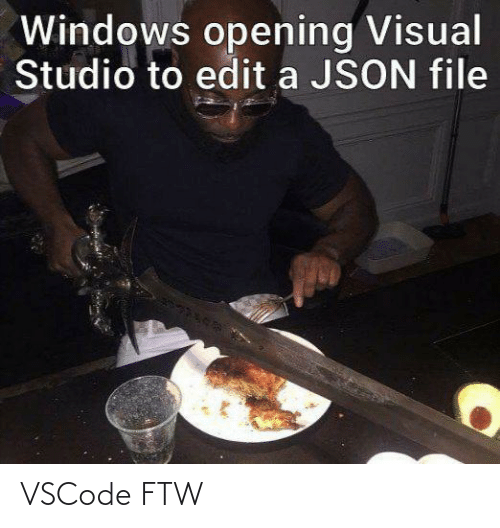 Windows: Windows opening Visual  Studio to edit a JSON file VSCode FTW