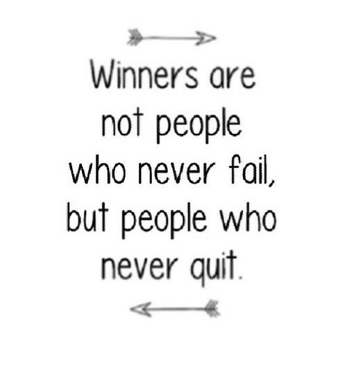 quit: Winners are  not people  who never fail,  but people who  never quit https://iglovequotes.net/