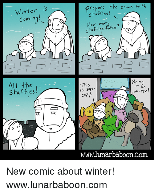 Stuffies: Winter  Comin  All the  Stuffies  repare the couch with  stuffies  How many  father?  Bring  This  On  s Super  Winter!  t  CO2.  www.lunarbaboon.com New comic about winter! www.lunarbaboon.com