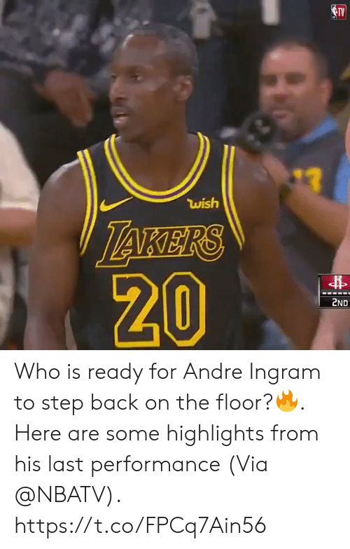 Memes, Back, and 🤖: wish  20  2ND Who is ready for Andre Ingram to step back on the floor?🔥. Here are some highlights from his last performance  (Via @NBATV).  https://t.co/FPCq7Ain56