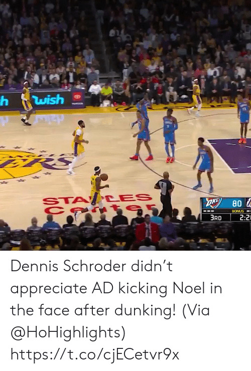 Appreciate: wish  STA CES  OKG  80  BONUS  2:2  3RD Dennis Schroder didn't appreciate AD kicking Noel in the face after dunking!   (Via @HoHighlights)    https://t.co/cjECetvr9x