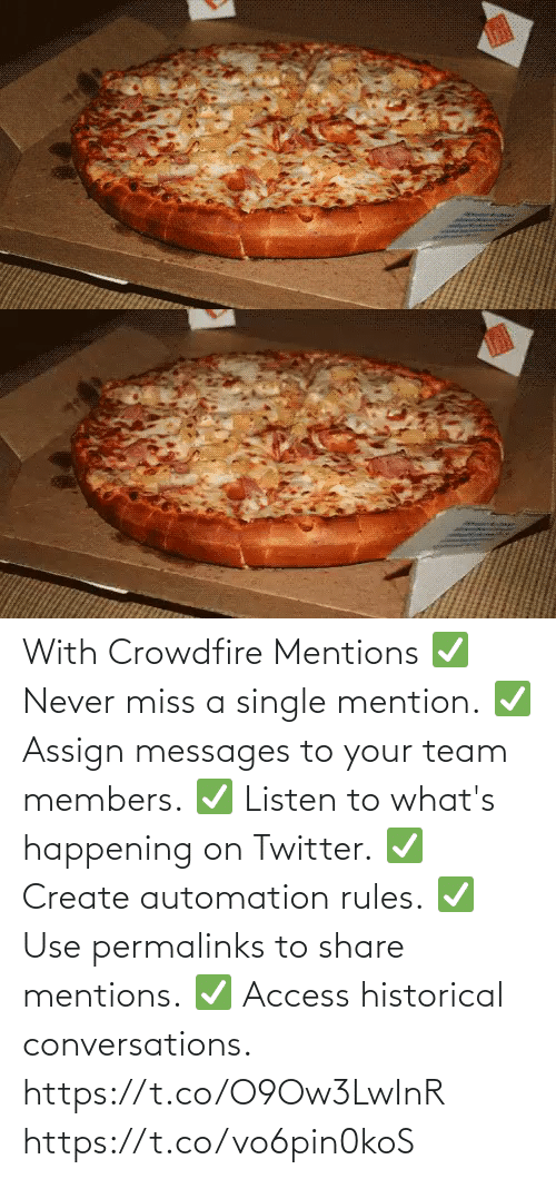 Single: With Crowdfire Mentions ✅ Never miss a single mention. ✅ Assign messages to your team members. ✅ Listen to what's happening on Twitter. ✅ Create automation rules. ✅ Use permalinks to share mentions. ✅ Access historical conversations.  https://t.co/O9Ow3LwInR https://t.co/vo6pin0koS