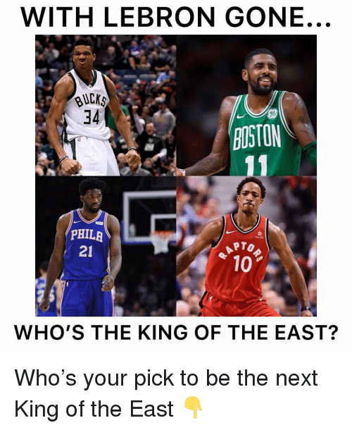 Memes, Boston, and Lebron: WITH LEBRON GONE.  34  BOSTON  PHILR  21  PTO  10  WHO'S THE KING OF THE EAST? Who's your pick to be the next King of the East 👇