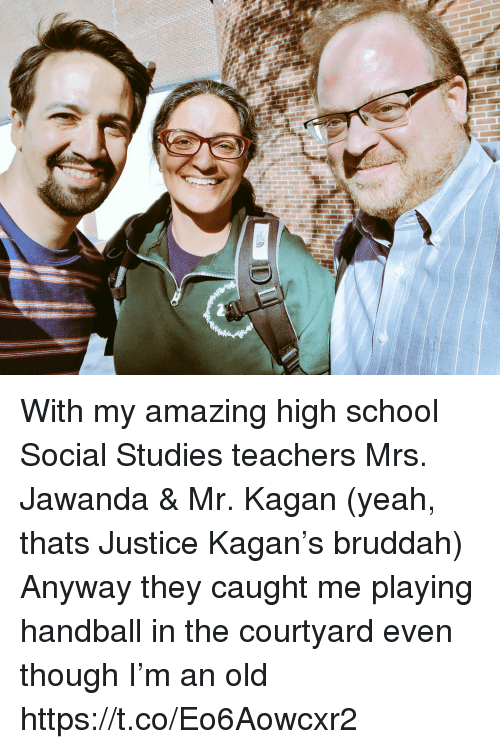 handball: With my amazing high school Social Studies teachers Mrs. Jawanda & Mr. Kagan (yeah, thats Justice Kagan's bruddah) Anyway they caught me playing handball in the courtyard even though I'm an old https://t.co/Eo6Aowcxr2