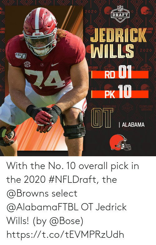 Browns: With the No. 10 overall pick in the 2020 #NFLDraft, the @Browns select @AlabamaFTBL OT Jedrick Wills!   (by @Bose) https://t.co/tEVMPRzUdh