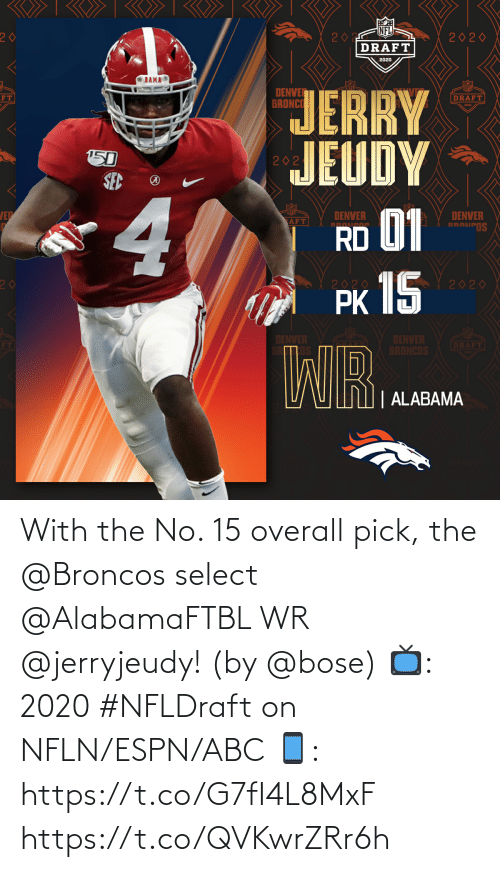 Select: With the No. 15 overall pick, the @Broncos select @AlabamaFTBL WR @jerryjeudy!   (by @bose)  📺: 2020 #NFLDraft on NFLN/ESPN/ABC 📱: https://t.co/G7fI4L8MxF https://t.co/QVKwrZRr6h