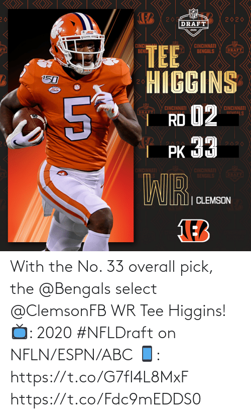Select: With the No. 33 overall pick, the @Bengals select @ClemsonFB WR Tee Higgins!  📺: 2020 #NFLDraft on NFLN/ESPN/ABC 📱: https://t.co/G7fI4L8MxF https://t.co/Fdc9mEDDS0