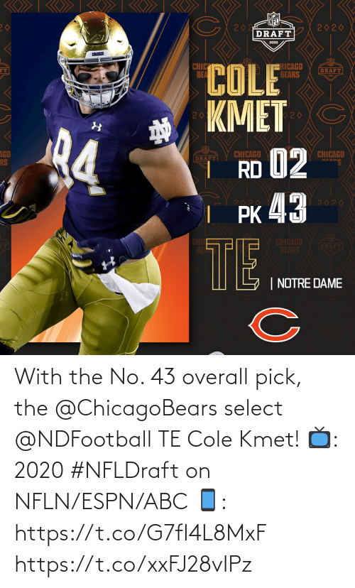 chicagobears: With the No. 43 overall pick, the @ChicagoBears select @NDFootball TE Cole Kmet!  📺: 2020 #NFLDraft on NFLN/ESPN/ABC 📱: https://t.co/G7fI4L8MxF https://t.co/xxFJ28vIPz