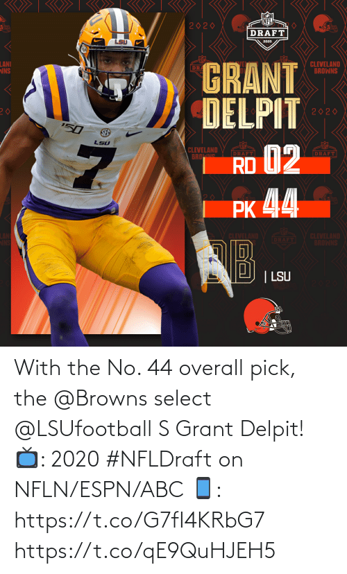 Select: With the No. 44 overall pick, the @Browns select @LSUfootball S Grant Delpit!   📺: 2020 #NFLDraft on NFLN/ESPN/ABC 📱: https://t.co/G7fI4KRbG7 https://t.co/qE9QuHJEH5