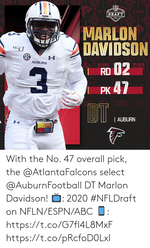 Select: With the No. 47 overall pick, the @AtlantaFalcons select @AuburnFootball DT Marlon Davidson!  📺: 2020 #NFLDraft on NFLN/ESPN/ABC 📱: https://t.co/G7fI4L8MxF https://t.co/pRcfoD0LxI