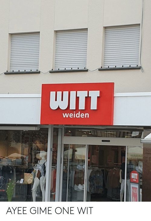 Ayee: WITT  weiden  WIT  SALE AYEE GIME ONE WIT