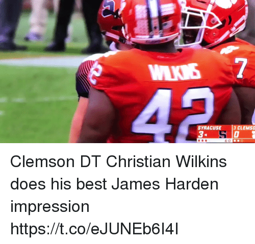 James Harden, Sports, and Best: WNS 7  SYRACUSE 3 CLEMSO  4-0 Clemson DT Christian Wilkins does his best James Harden impression https://t.co/eJUNEb6I4I