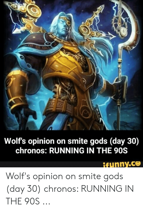 Wolf's Opinion on Smite Gods Day 30 Chronos RUNNING IN THE