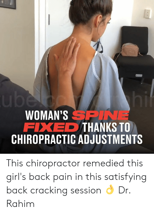 Dank, Girls, and Pain: WOMAN'S SPI  FIXED THANKS TO  SPINE  CHIROPRACTIC ADJUSTMENTS This chiropractor remedied this girl's back pain in this satisfying back cracking session 👌  Dr. Rahim