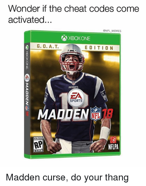 Memes, Nfl, and Patriotic: Wonder if the cheat codes come  activated...  @NFL MEMES  G. O. A.T. EDITION  PATRIOTS  ZA  SPORTS  MADDEN  RP  NFLPA Madden curse, do your thang