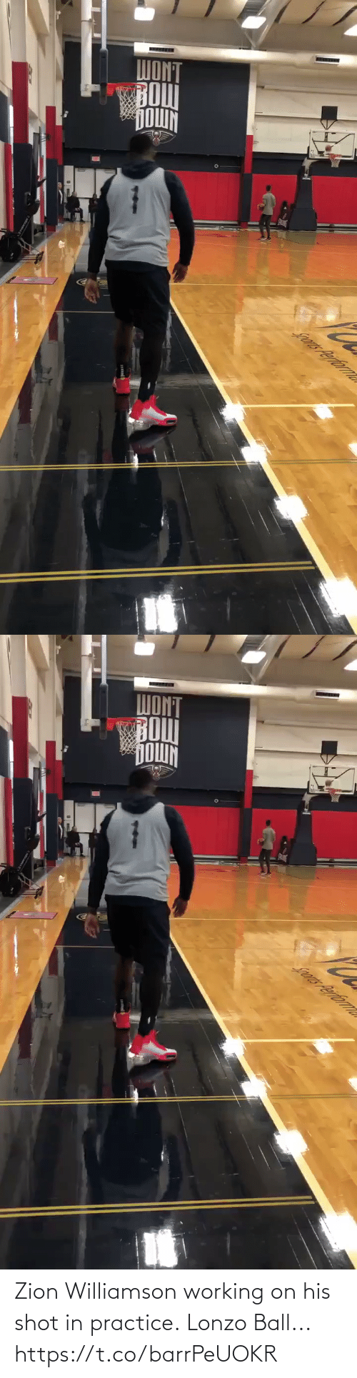 Practice: WONT  BOU  DOWN  Jrs Perfornle   Sors Performle Zion Williamson working on his shot in practice.  Lonzo Ball... https://t.co/barrPeUOKR
