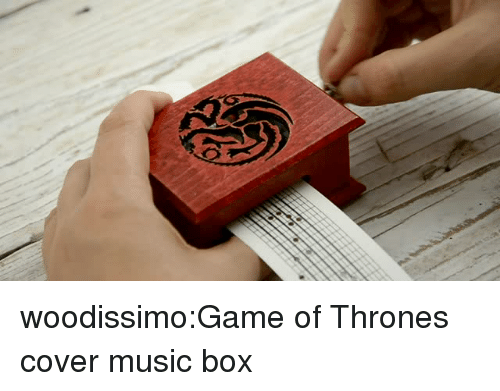Game of Thrones, Music, and Tumblr: woodissimo:Game of Thrones cover music box