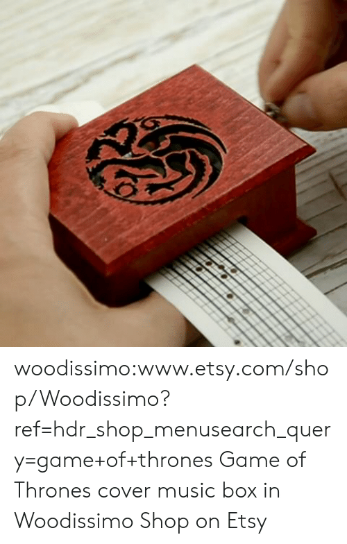 Reffing: woodissimo:www.etsy.com/shop/Woodissimo?ref=hdr_shop_menusearch_query=game+of+thrones Game of Thrones cover music box in Woodissimo Shop on Etsy