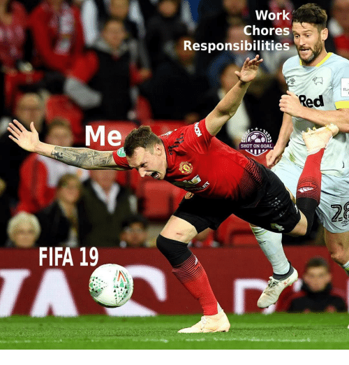 Fifa, Memes, and Work: Work  Chores  Responsibilities  Red  Me  SHOT ON GOAL  28  FIFA 19