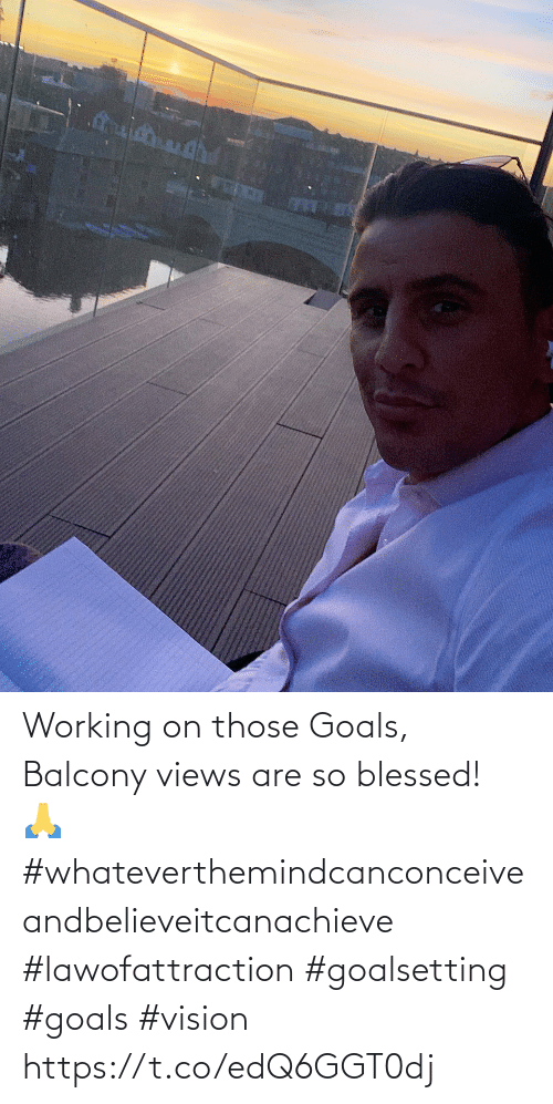 views: Working on those Goals, Balcony views are so blessed! 🙏 #whateverthemindcanconceiveandbelieveitcanachieve #lawofattraction #goalsetting #goals #vision https://t.co/edQ6GGT0dj