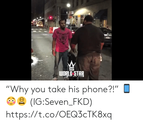 """Phone, Star, and Hip Hop: WORLC STAR  HIP HOP.COM  NOW LEASING """"Why you take his phone?!"""" 📱😳😩 (IG:Seven_FKD) https://t.co/OEQ3cTK8xq"""