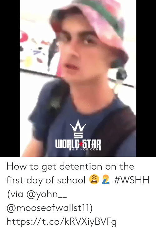 School, Wshh, and How To: WORLD STAR  HIP HOP.COM How to get detention on the first day of school 😩🤦♂️ #WSHH (via @yohn__ @mooseofwallst11) https://t.co/kRVXiyBVFg