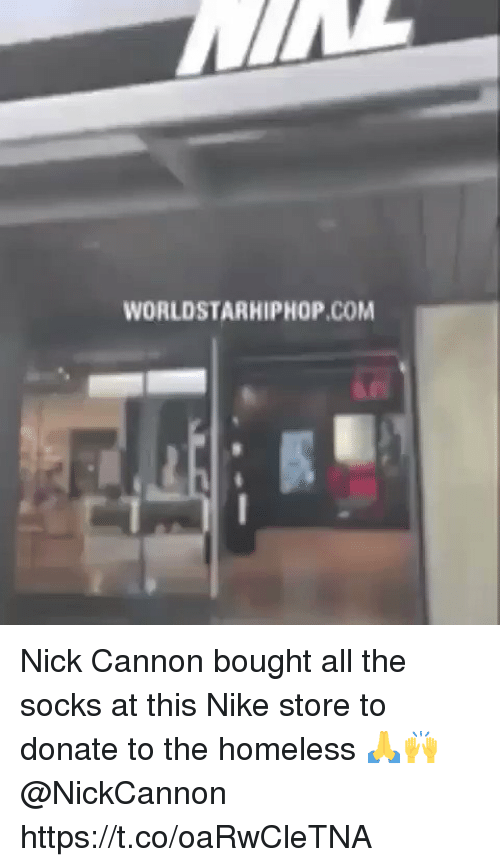 Homeless, Nick Cannon, and Nike: WORLDSTARHIPHOP.COM Nick Cannon bought all the socks at this Nike store to donate to the homeless 🙏🙌 @NickCannon https://t.co/oaRwCleTNA