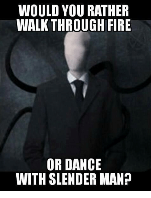 walkthrough: WOULD YOU RATHER  WALKTHROUGH FIRE  OR DANCE  WITH SLENDER MANn